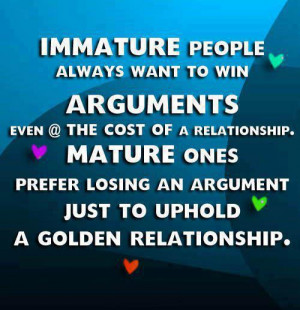 Relationship Quotes Immature Mature argument losing