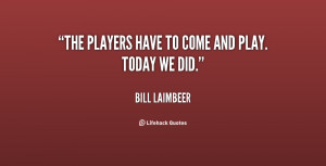 quote Bill Laimbeer the players have toe and play 23013 png