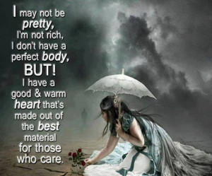 May Not Be Pretty I'm Not Rich I Don't Have …