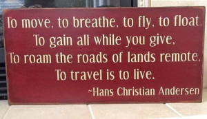 Hans Christian Andersen Travel Quote Wooden Primitive Sign