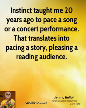 ... . That translates into pacing a story, pleasing a reading audience
