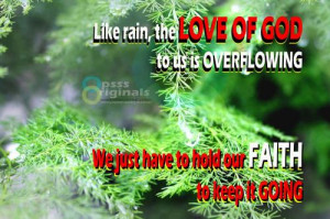 Like rain, the LOVE OF GOD to us is overflowing,we just have to hold ...