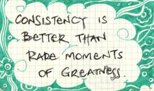 consistency, is vital