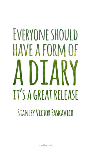 Stanley Victor Paskavich quote about journal writing - Everyone should ...