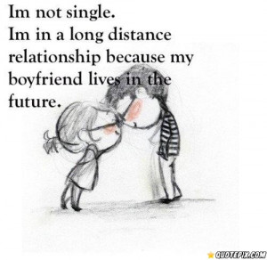 ... Long Distance Relationship Because My Boyfriend Lives In The Future