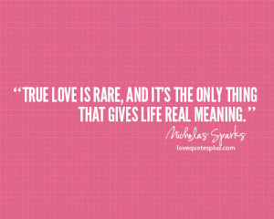 True love is rare quotes by Nicholas Sparks
