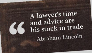 http://quotespictures.com/a-lawyers-time-and-advice-are-his-stock-in ...