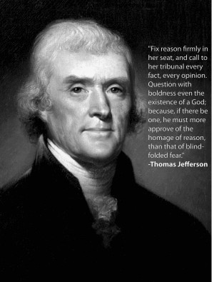 """Question with boldness…"""" -Thomas Jefferson"""