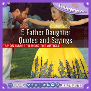 15 Father Daughter Quotes and Sayings