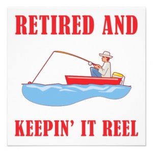Funny Fishing Retirement Announcement