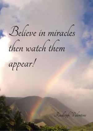 miracles, then watch them appear! Radleigh Valentine #quotes #angels ...