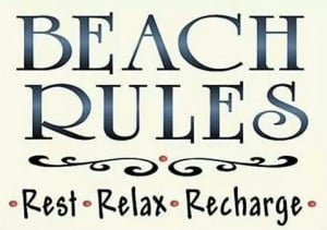 Beach Rules: rest, relax and recharge