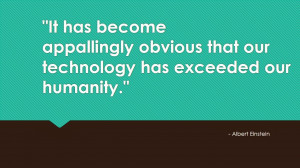 einstein quote about technology