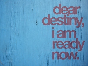 Quotes About Destiny Life quotes in.