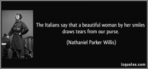 ... woman by her smiles draws tears from our purse. - Nathaniel Parker