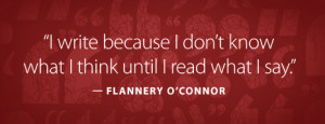 Creative Writing Quotes Flannery o'conner quote