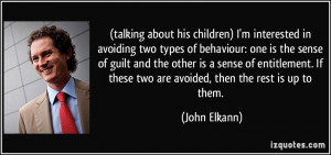 ... sense of guilt and the other is a sense of entitlement. If these two