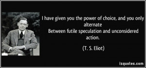 have given you the power of choice, and you only alternate Between ...