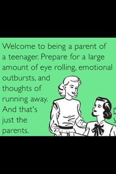 Raising Teenagers Quotes | Joy of having teenagers...wouldn't change ...