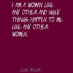 Jenni+Rivera+I+am+a+woman+like+any+other+and+ugly+Quote More