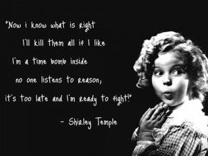 Shirley Temple [ who | huh ]