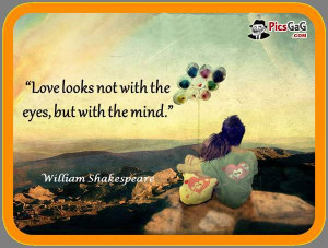 William Shakespeare quotes on love which are very nice and you really ...