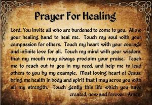 Prayer for Healing: This was my nana's fav prayer.