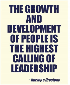 ... and development of people is the highest calling of leadership #quotes