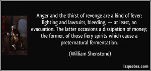 and the thirst of revenge are a kind of fever; fighting and lawsuits ...