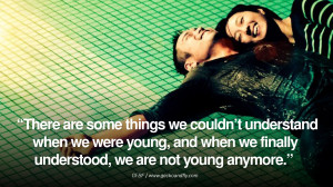 There are some things we couldn't understand when we were young, and ...