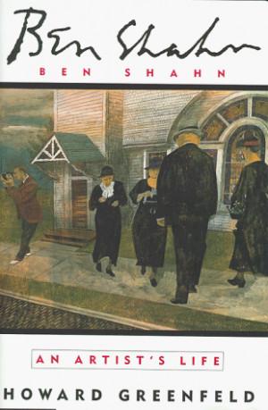 Ben Shahn: An Artist's Life