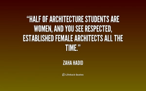 Half of architecture students are women, and you see respected ...
