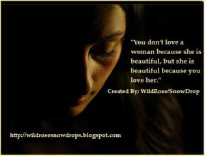 10. You Don't Love a Woman 'cos She is Beautiful....