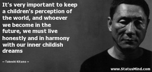 ... future, we must live honestly and in harmony with our inner childish