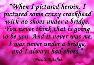 Nicole Ritchie #inspiration #inspirational #quotes #quote #heroin