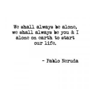 year ago with 10 notes pablo neruda quote poetry quotes