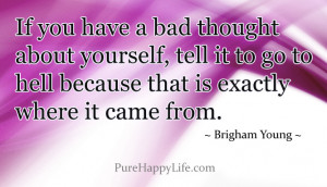 Inspirational Quote: If you have a bad thought about yourself..