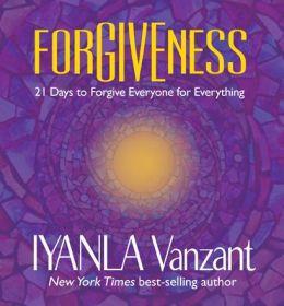 FORGIVENESS : 21 Days to Forgive Everyone for Everything