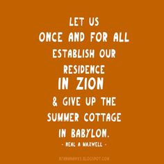 Let us once and for all establish our residence in Zion and give up ...