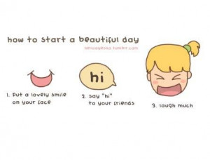 Beautiful Day Quotes Start Day How to start a beautiful day