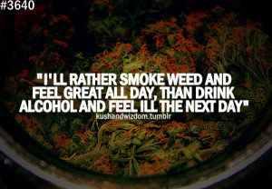 drunk quotes weed kush alcohol kushandwizdom weed quotes mairjuana ...