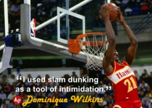 used slam dunking as a tool of intimidation.