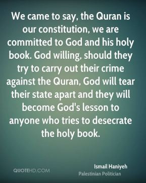 Ismail Haniyeh - We came to say, the Quran is our constitution, we are ...