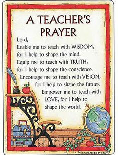 Great Teacher Prayer! Would love to have this framed on my desk as a ...