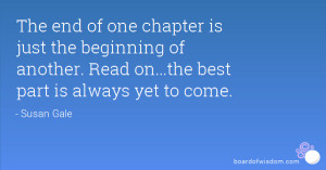 The end of one chapter is just the beginning of another. Read on...the ...