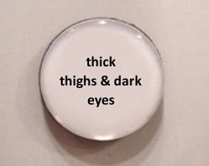 Quote Mug - Thick Thighs & Dark Eyes