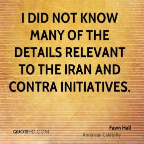Fawn Hall - I did not know many of the details relevant to the Iran ...