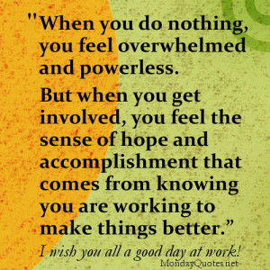 When you do nothing, you feel overwhelmed and powerless. But when you ...