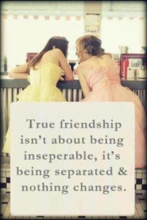 ... , reuniting and becoming best friends again.: True Friendship, Quote