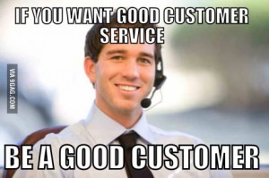 ... ve learned, being a customer service representative for a year
